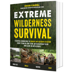 Extreme Wilderness Survival: Essential Knowledge to Survive Any Outdoor Situation Short-Term or Long-Term, With or Without Gear and Alone or With Others book